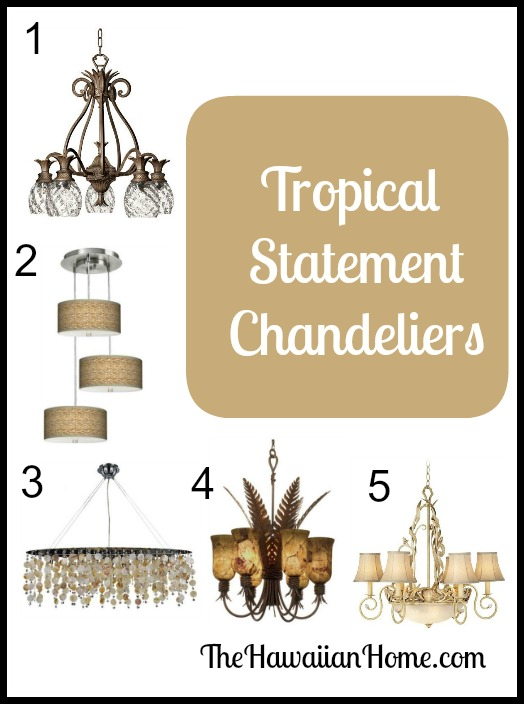 tropical statement chandeliers