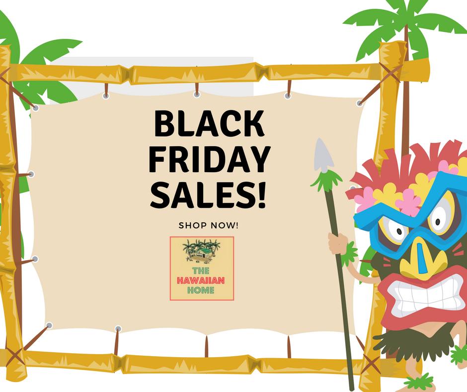 Black Friday Sales Hawaiian Style 2017 The Hawaiian Home